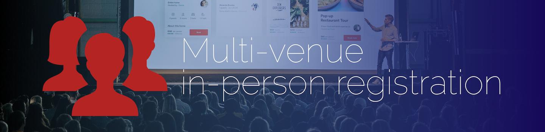 Multi-venue in-person registration